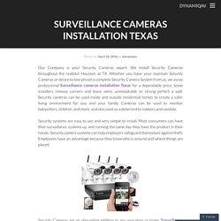 Surveillance cameras installation Texas