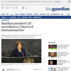Brazilian president Rousseff: US surveillance a 'breach of international law'