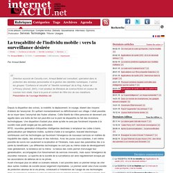 La traçabilité de l'individu mobile : vers la surveillance désirée