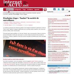 """Prochaine étape : """"hacker"""" la société de surveillance « Internet"""