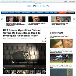 DEA Special Operations Division Covers Up Surveillance Used To Investigate Americans: Report