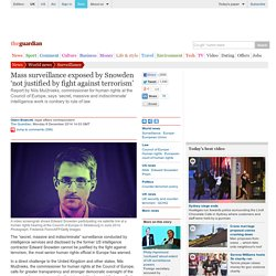 Mass surveillance exposed by Snowden 'not justified by fight against terrorism'