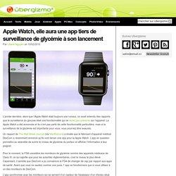 Apple Watch, elle aura une app tiers de surveillance de glycémie à son lancement