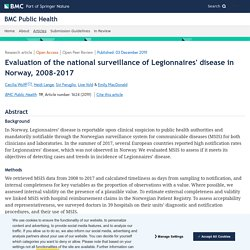 BMC PUBLIC HEALTH 03/12/19 Evaluation of the national surveillance of Legionnaires' disease in Norway, 2008-2017