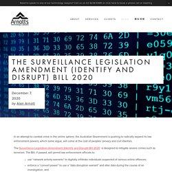 The Surveillance Legislation Amendment (Identify and Disrupt) Bill 2020 — Arnotts Technology Lawyers
