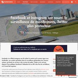Facebook et Instagram ont nourri la surveillance de manifestants, Twitter plus protecteur - Politique