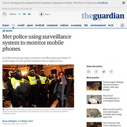 Met police using surveillance system to monitor mobile phones