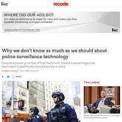 Police surveillance is more invasive and more mysterious than ever
