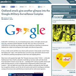 Oakland emails give another glimpse into the Google-Military-Surveillance Complex