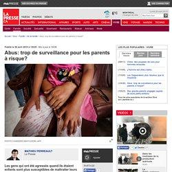 Abus: trop de surveillance pour les parents à risque?