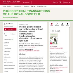 Philos Trans R Soc Lond B Biol Sci. 2019 Sep 30; Mobile phone-based surveillance for animal disease in rural communities: implications for detection of zoonoses spillover.