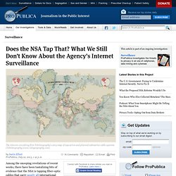 Does the NSA Tap That? What We Still Don't Know About the Agency's Internet Surveillance