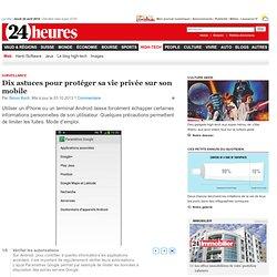 Surveillance: Dix astuces pour protéger sa vie privée sur son mobile - News High-Tech: Web