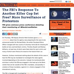 The FBI's Response To Another Killer Cop Set Free? More Surveillance of Protestors