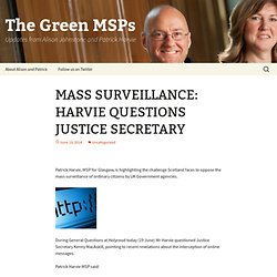 MASS SURVEILLANCE: HARVIE QUESTIONS JUSTICE SECRETARY