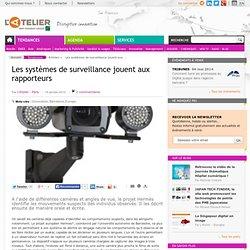Les systèmes de surveillance jouent aux rapporteurs