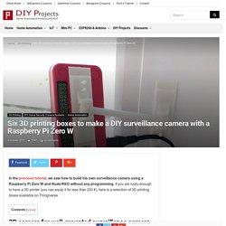 Six 3D printing boxes to make a DIY surveillance camera with a Raspberry Pi Zero W