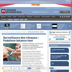 lire-surveillance-des-reseaux-vodafone-balance-tout-le-monde-informatique-57725