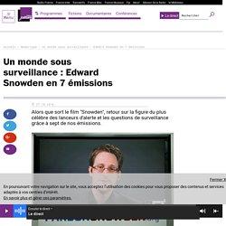 Un monde sous surveillance : Edward Snowden en 7 émissions