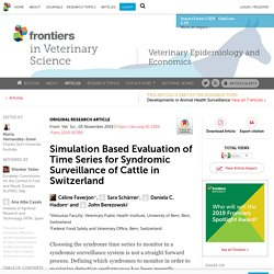 FRONT. VET. SCI. 05/11/19 Simulation Based Evaluation of Time Series for Syndromic Surveillance of Cattle in Switzerland