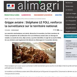 MAAF 17/11/14 Grippe aviaire : Stéphane LE FOLL renforce la surveillance sur le territoire national