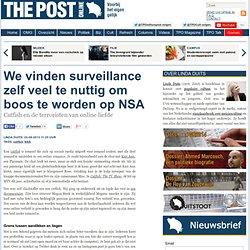 We vinden surveillance zelf veel te nuttig om boos te worden op NSA