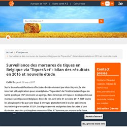 Surveillance des morsures de tiques en Belgique via 'TiquesNet' : bilan des résultats en 2016 et nouvelle étude