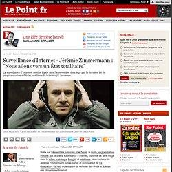 """Surveillance d'Internet - Jérémie Zimmermann : """"Nous allons vers un État totalitaire"""""""