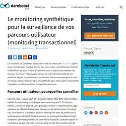 Le monitoring synthétique pour la surveillance de vos parcours utilisateur (monitoring transactionnel)