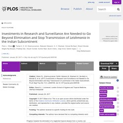 PLOS 26/01/17 Investments in Research and Surveillance Are Needed to Go Beyond Elimination and Stop Transmission of Leishmania in the Indian Subcontinent