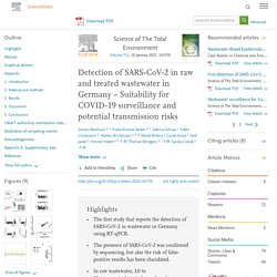 Science of The Total Environment Available online 18 August 2020, Detection of SARS-CoV-2 in raw and treated wastewater in Germany – Suitability for COVID-19 surveillance and potential transmission risks