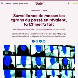 Numérique et libertés : Surveillance de masse: les tyrans du passé en rêvaient, la Chine l'a fait