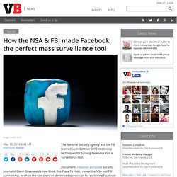 How the NSA & FBI made Facebook the perfect mass surveillance tool