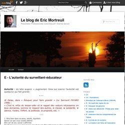 E - L'autorité du surveillant-éducateur - Le blog de Eric Mortreuil