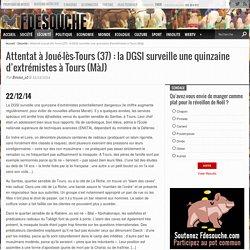 Attentat à Joué-lès-Tours (37) : la DGSI surveille une quinzaine d'extrémistes à Tours (MàJ)