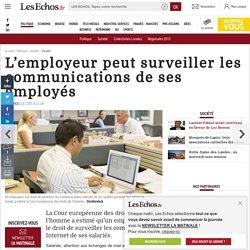 L'employeur peut surveiller les communications de ses employés, Société