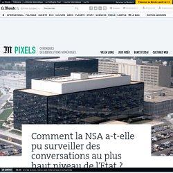 Comment la NSA a-t-elle pu surveiller des conversations au plus haut niveau de l'Etat?