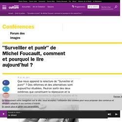 """""""Surveiller et punir"""" de Michel Foucault, comment et pourquoi le lire aujourd'hui ?"""