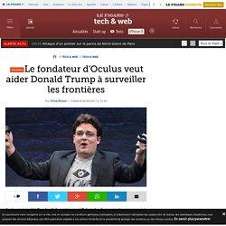 Le fondateur d'Oculus veut aider Donald Trump à surveiller les frontières