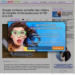 Google confesse surveiller des milliers de comptes d'internautes pour le FBI et la CIA