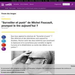 """""""Surveiller et punir"""" de Michel Foucault, pourquoi le lire aujourd'hui ?"""