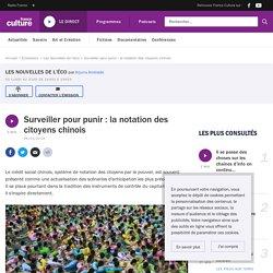Surveiller pour punir : la notation des citoyens chinois