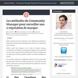 Les méthodes concrètes du Community Manager pour surveiller l'e-réputation d'une marque