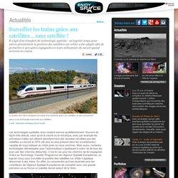 Surveiller les trains grâce aux satellites... sans satellite !