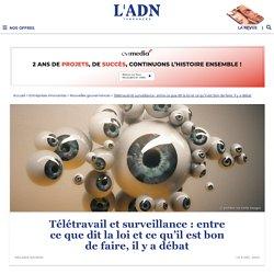 A-t-on le droit de surveiller ses salariés en télétravail en France ?