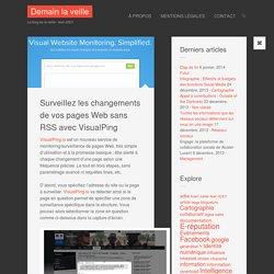 Surveillez les changements de vos pages Web sans RSS avec VisualPing