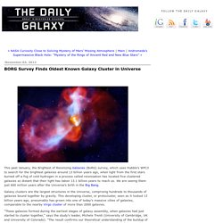 BORG Survey Finds Oldest Known Galaxy Cluster in Universe