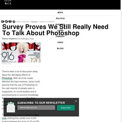 Survey Proves We Still Really Need To Talk About Photoshop