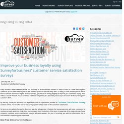 Improve your business loyalty using Surveyforbusiness' customer service satisfaction surveys
