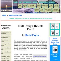 Marine Surveying : Hull Design Defects - Hull Failure Part I - Boats and Yachts Surveys